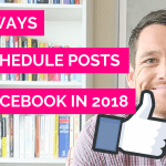 Two Ways To Schedule Posts On Facebook In 2018