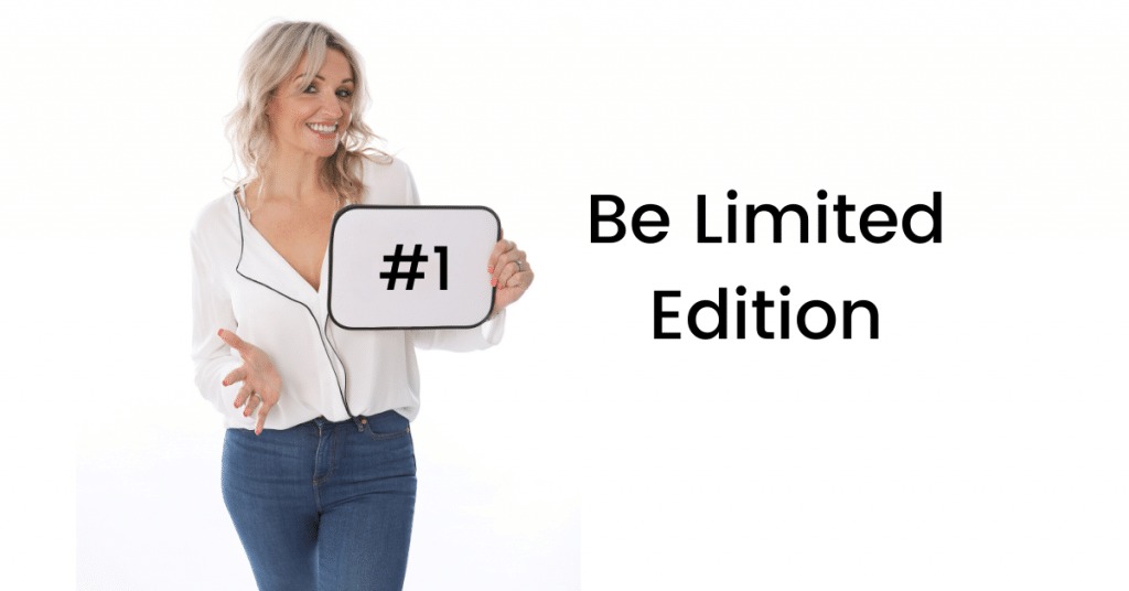 Be limited edition during lockdown